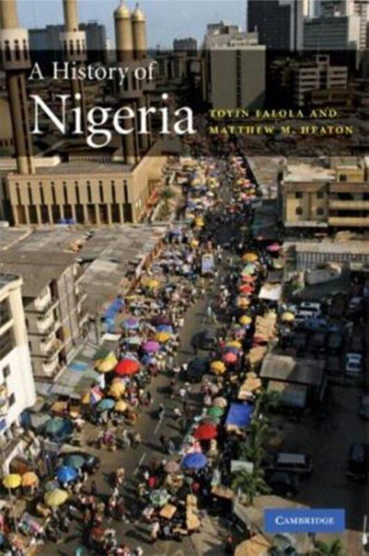 EBook: A History of Nigeria by Toyin Falola, Matthew M. Heaton